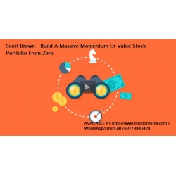 Scott Brown - Build A Massive Momentum Or Value Stock Portfolio From Zero(Enjoy Free BONUS)