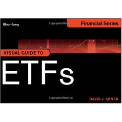 Visual Guide to ETFs by David J. Abner