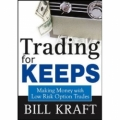Bill Kraft – Trading for Keeps Making Money with Low Risk Option Trades