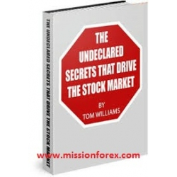 TOM Williams - THE UNDECLARED SECRETS THAT DRIVE THE STOCK MARKET
