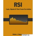 RSI Logic, Signals, and Time Frame Correlation by Walter J. Baeyens