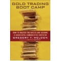 Gold Trading Boot Camp (Enjoy Free BONUS Bill Poulos Gold & Silver Profit System)