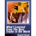 Russell Sands – What I Learned From the Best Trader In the World