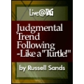 Russell Sands - Judgemental Trend Following Like A Turtle
