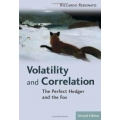 Volatility and Correlation The Perfect Hedger and the Fox