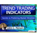 Trend Trading Indicators - Secrets to predicting market direction + Candlestick And Pivot Point Trading Triggers - Setups For Stock, Forex, And Futures Markets