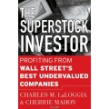 The Superstock Investor Profiting from Wall Street Best Undervalued