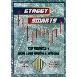 Street Smarts High Probability Short-Term Trading Strategies