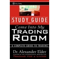Study Guide for Come Into My Trading Room A Complete Guide to Trading