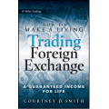 "[WoW]Courtney Smith, ""How to Make a Living Trading Foreign Exchange: A Guaranteed Income for Life"""
