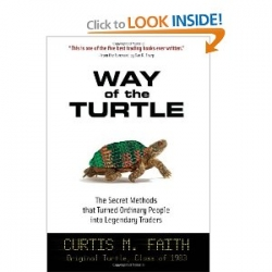 Way of the Turtle The Secret Methods that Turned Ordinary People into Legendary Traders
