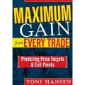 Maximum Gain from Every Trade Predicting Price Targets and Exit Points
