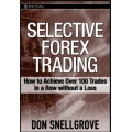 Selective Forex Trading How to Achieve Over 100 Trades in a Row Without a Loss