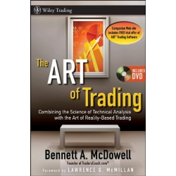 The ART of Trading Combining the Science of Technical Analysis with the Art of Reality Based Trading
