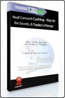 Key to the Secrets A Traders Primer by Neall Concord Cushing