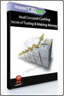 Neall Concord-Cushing – Secrets of Trading and Making Money