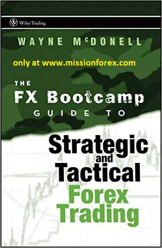 Best Forex trading book - FX Bootcamp's Guide to Strategic and Tactical Forex Trading, by Wayne McDonell Wayne McDonell is the Chief Currency Coach of FX Bootcamp, a live Forex training organization. As a professional Forex trader and teacher, his list of credentials and experience is long and varied.
