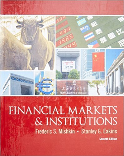 Frederic S Mishkin - Financial Markets and Institutions 7th Ed 2004