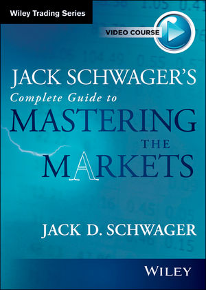 Jack D Schwager -  Trading Course - Your Complete Guide to Mastering the Markets.