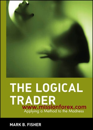 Mark fisher the logical trader applying a method to the madness wiley