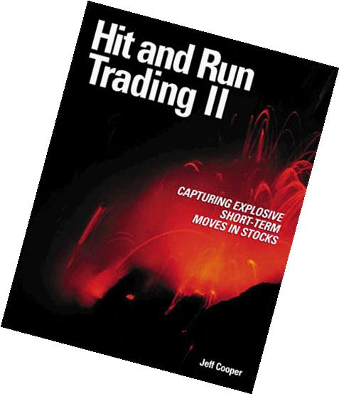 Hit and Run Trading II Capturing Explosive Short-Term Moves in Stocks 2