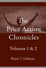 Bryce Gilmore - Price Action Chronicles Volume 1 2007