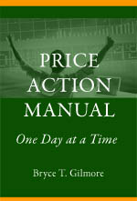Bryce Gilmore - The Price Action Manual - One Day at a Time 2nd Ed 2008