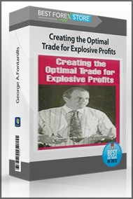 Creating the Optimal Trade for Explosive Profits by George Fontanills