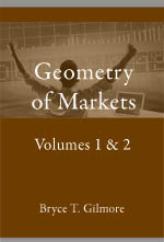 Bryce Gilmore - Geometry of Markets vols 1 & 2