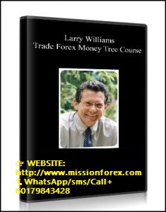 Larry Williams – Trade Forex Money Tree Course