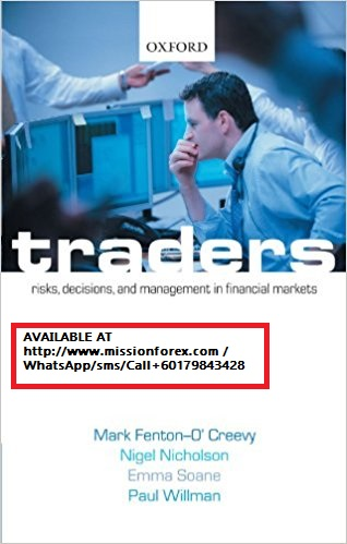 Mark Fenton-O'Creevy - Traders - Risks, Decisions And Management
