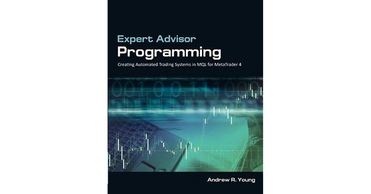 Expert Advisor Programming by Andrew R. Young