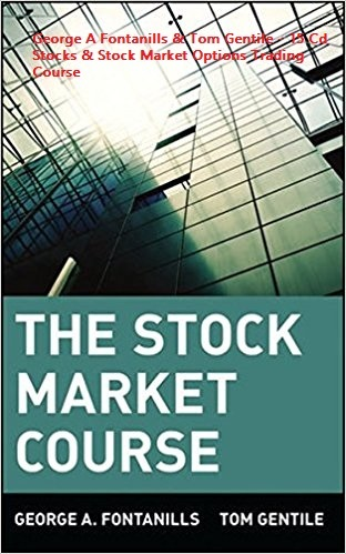George A Fontanills & Tom Gentile - 15Cd Stocks & Stock Market Options Trading Course