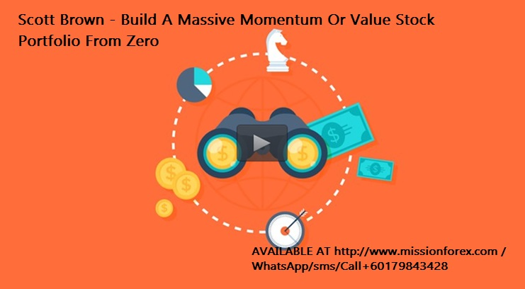Scott Brown - Build A Massive Momentum Or Value Stock Portfolio From Zero1
