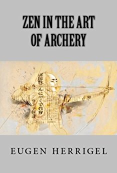 Eugen Herrigel Zen in the Art of Archery