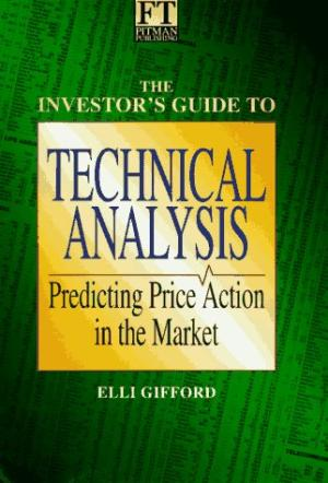 Investor's Guide to Technical Analysis Predicting Price Action in the Market