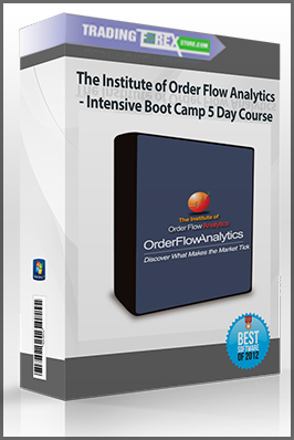 The Institute of Order Flow Analytics – Intensive Boot Camp 5 Day Course