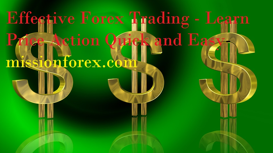 Effective Forex Trading 1- Learn Price Action Quick and Easy