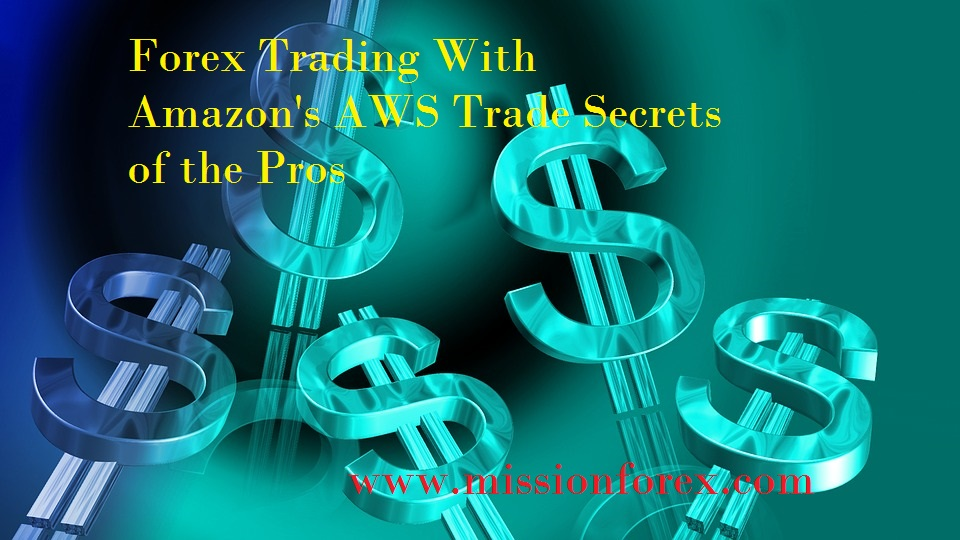 Forex Trading With Amazon's AWS Trade Secrets of the Pros