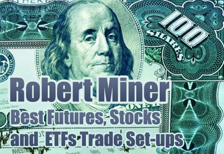 [Get]Best Futures, Stocks and ETFs Trade Set-ups by Robert Miner