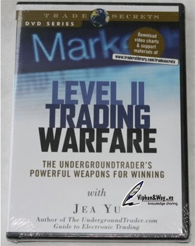 Jea Yu - Level II Trading Warfare-The Underground Trader's Powerful Weapons for Winning