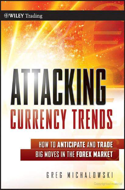 Attacking Currency Trends How to Anticipate and Trade Big Moves in the Forex Market